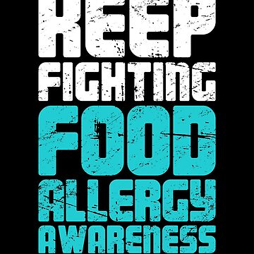 Fighting - Teal Ribbon Food Allergy Awareness by EMDdesign