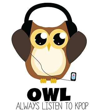 Owl Always Listen to Kpop by Viatorem