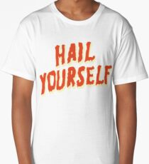 Hail Yourself - LPOTL Long T-Shirt