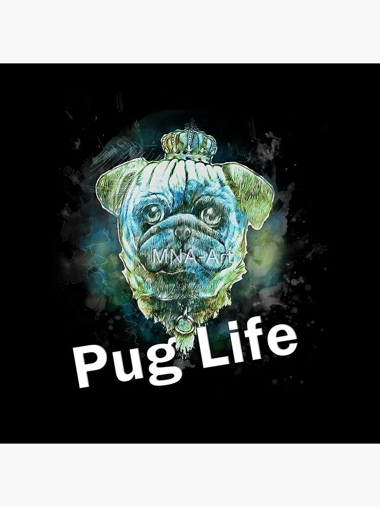 Pug Life Dog watercolor digital Art de MNA-Art