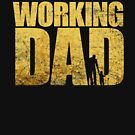 The Working Dad Fun Father  by ClothedCircuit
