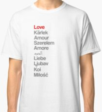 Love (in 10 languages) Classic T-Shirt