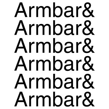 Armbar and armbar and armbar and armbar (black text) by SmarkOutMoment