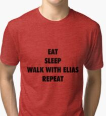 Eat Sleep Walk with Elias Repeat (black text) Tri-blend T-Shirt