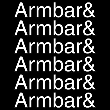 Armbar and armbar and armbar and armbar (white text) by SmarkOutMoment
