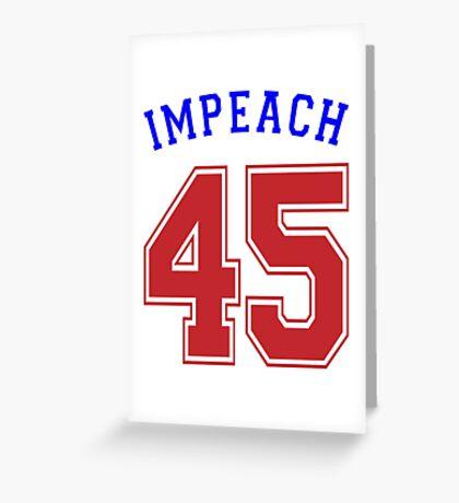 Impeach 45 Greeting Card