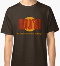 It's almost as fast as walking.™ Classic T-Shirt
