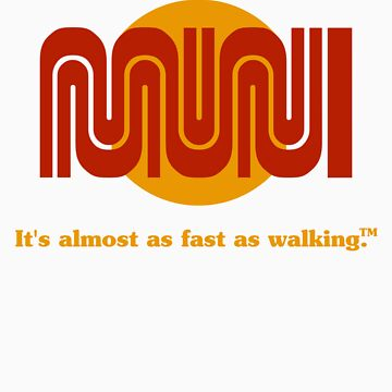 It's almost as fast as walking.™ by glyphobet