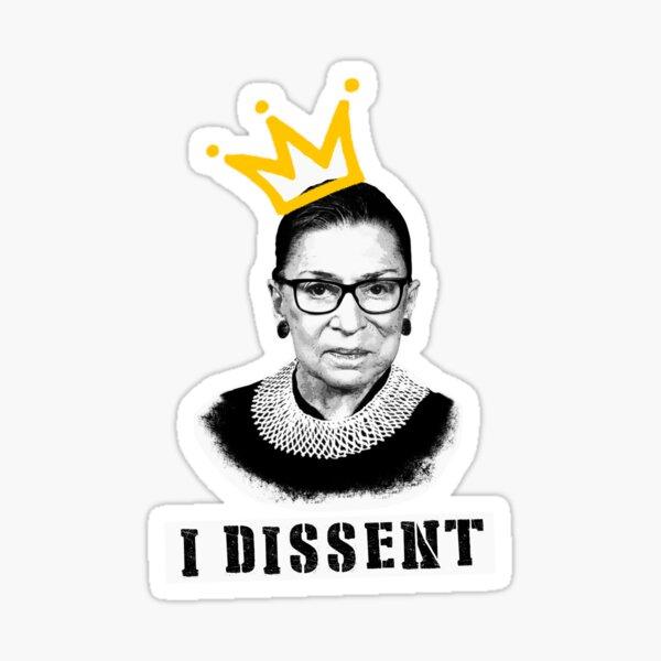 The Notorious RBG tshirt Ruth Bader Ginsburg t shirt I dissent t shirt Sticker