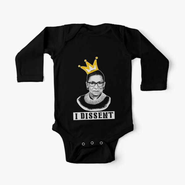 The Notorious RBG tshirt Ruth Bader Ginsburg t shirt I dissent t shirt Long Sleeve Baby One-Piece