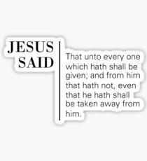 Jesus Said Luke 19:26 Sticker