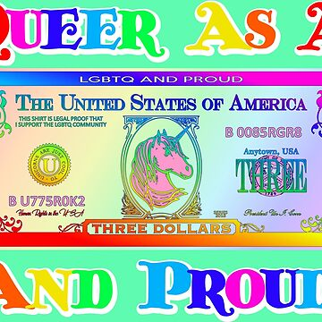LGBTQ - Queer as a three dollar bill, and proud! by andabelart