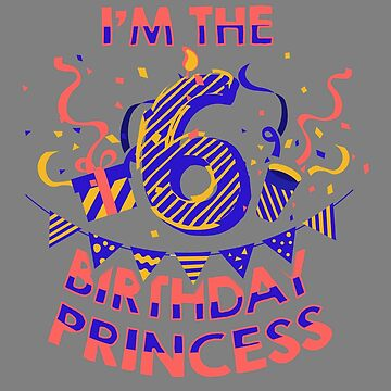 Happy Birthday 6th Princess Girl by trushirtdesigns