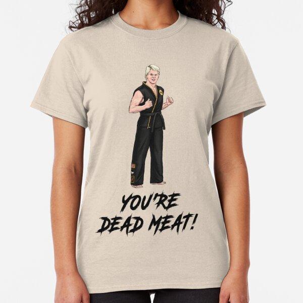 Dutch - You're Dead Meat! / Cobra Kai - The Karate Kid 1984 Classic T-Shirt