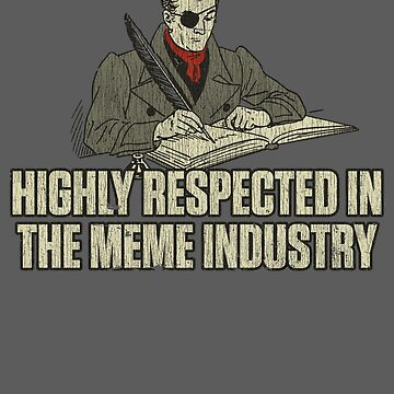 Highly Respected in The Meme Industry by jacobcdietz