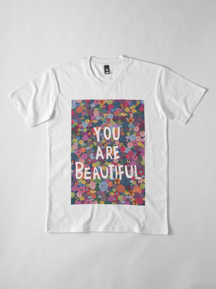 Alternate view of You are Beautiful Premium T-Shirt