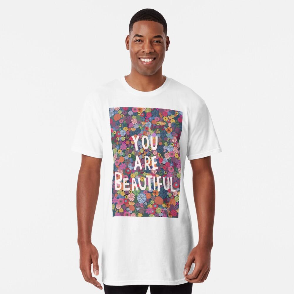 You are Beautiful Long T-Shirt