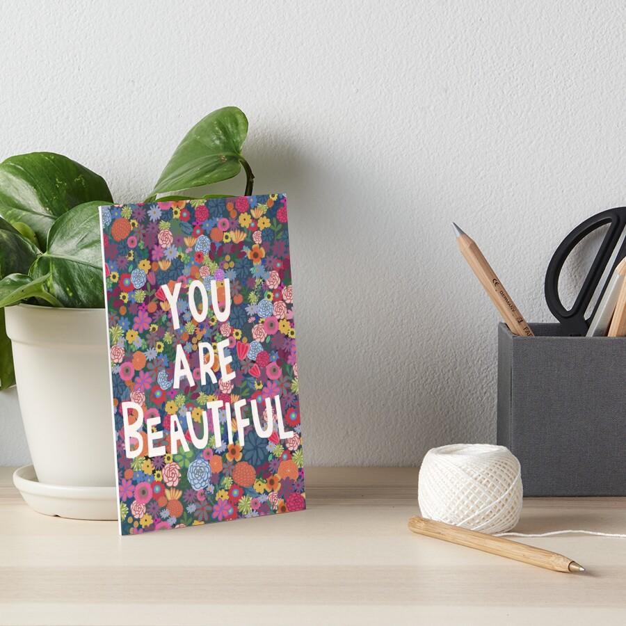 You are Beautiful Art Board Print