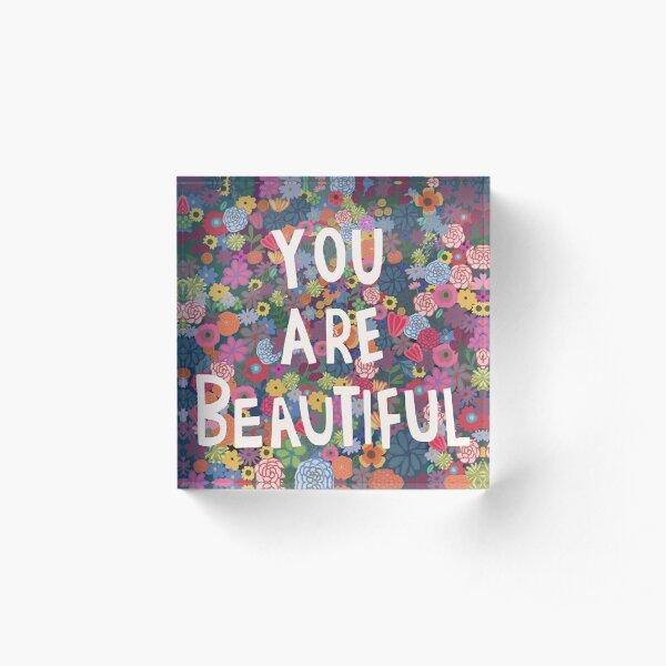 You are Beautiful Acrylic Block