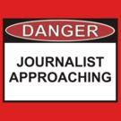 Danger - Journalist Approaching by Ron Marton