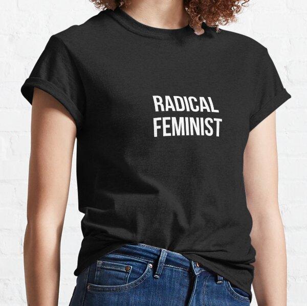 Radical Feminist - white type Classic T-Shirt