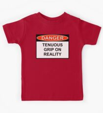 Danger - Tenuous Grip On Reality Kids Tee