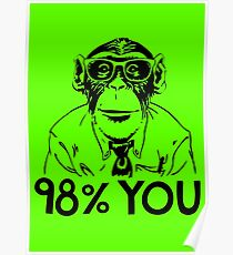 Monkey Chimp Homo Sapiens DNA 98% Poster