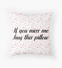 Fernbeziehung: Wenn Sie mich vermissen, umarmen Sie dieses Kissen Dekokissen