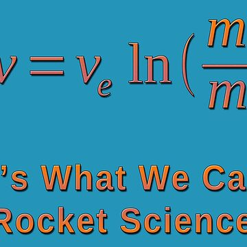 Rocket Science and the Tsiolkovsky Rocket Equation by JimPlaxco