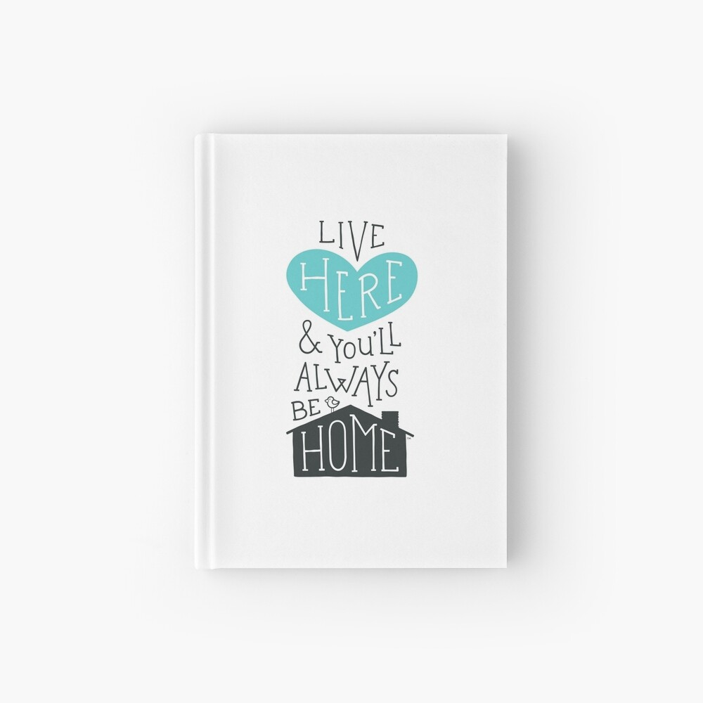 Live Here & You'll Always Be Home (Teal) Hardcover Journal