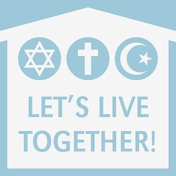 Let's Live Together! (Religion / Religions / White) by MrFaulbaum