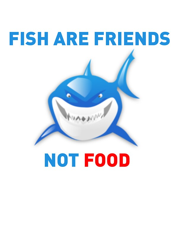 Fish are friends not food finding nemo stickers by for Fish are friends not food