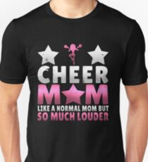 Cheer Mom Like A Normal Mom But Much Cooler Unisex T-Shirt