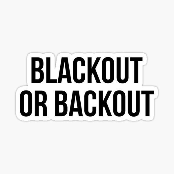 blackout or blackout Sticker