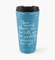 Jane Austen Pride and Prejudice Floral Love Quote Travel Mug