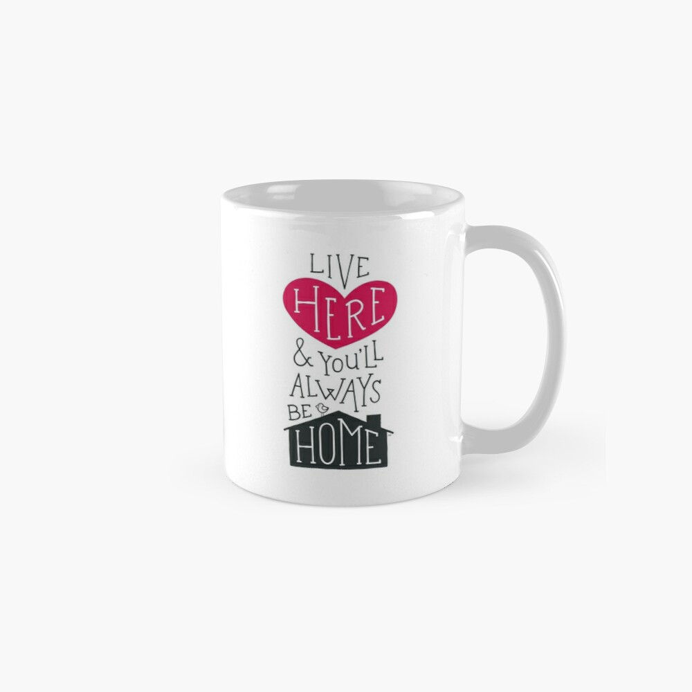 Live Here & You'll Always Be Home (Red) Classic Mug