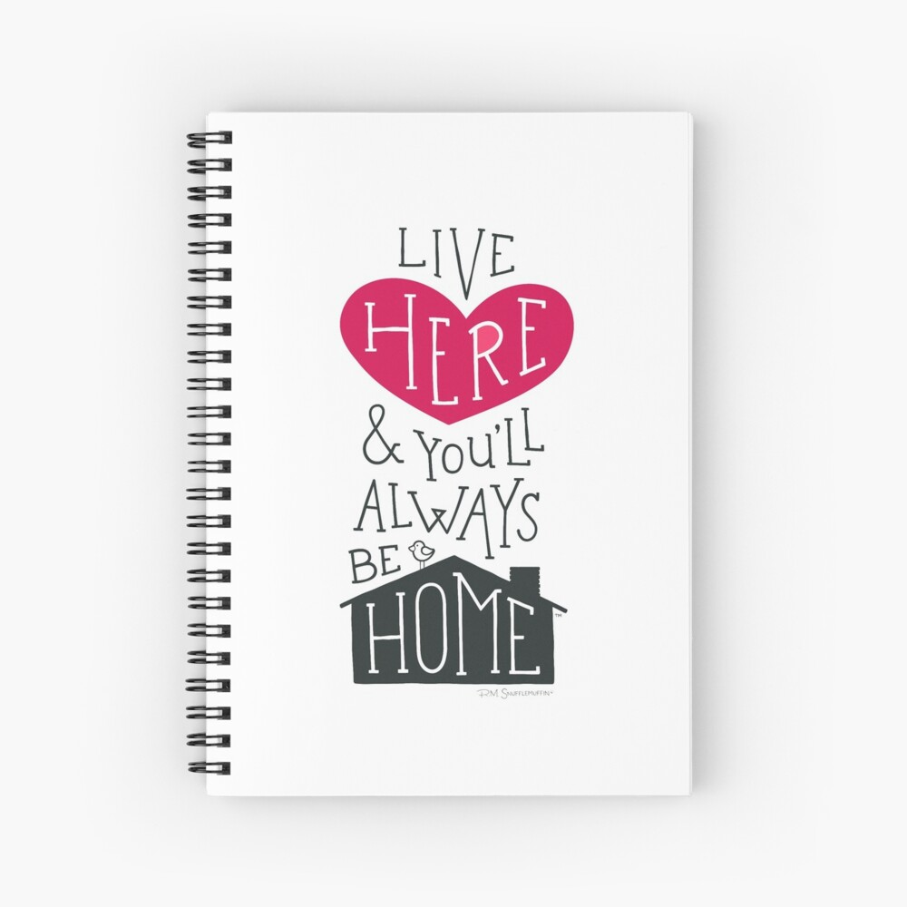 Live Here & You'll Always Be Home (Red) Spiral Notebook