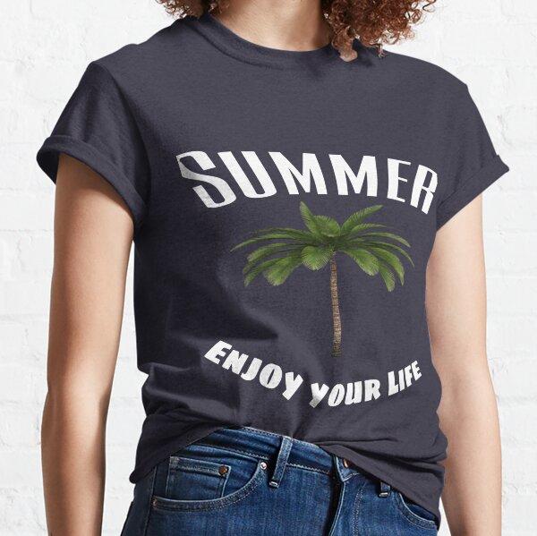 Summer Shirt, Summer - Enjoy your Life Classic T-Shirt