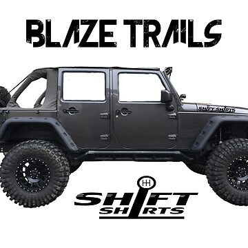 Shift Shirts Blaze Trails - Rubicon Inspired by ShiftShirts