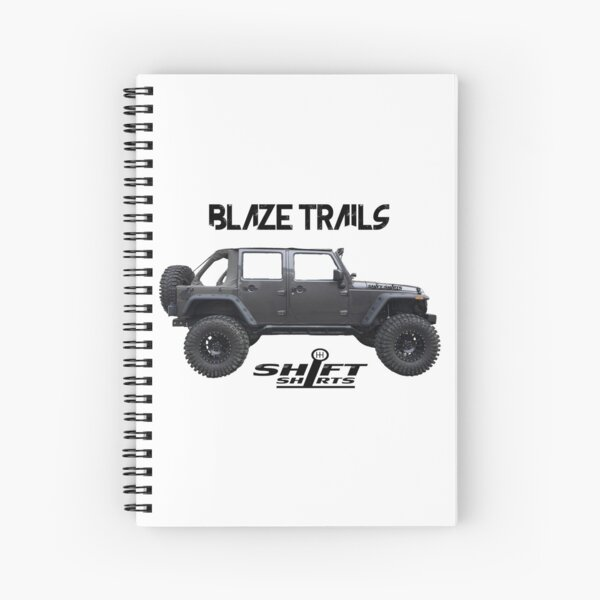 Shift Shirts Blaze Trails - Rubicon Inspired Spiral Notebook
