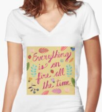 Everything is on Fire All the TIme Women's Fitted V-Neck T-Shirt