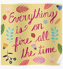 Everything is on Fire All the TIme Poster