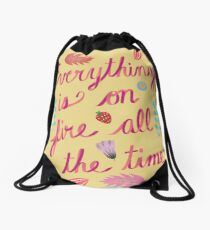 Everything is on Fire All the TIme Drawstring Bag