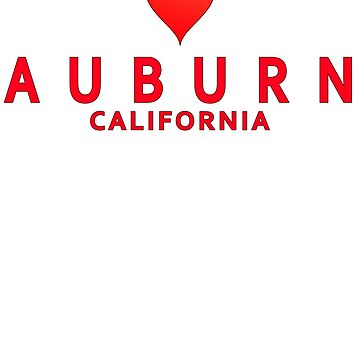 Auburn California with Love by MikePrittie