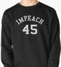 Impeach 45 (white letters) Pullover