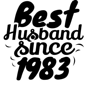 'Best Husband Since 1983' Sweet Wedding Anniversary by leyogi