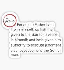 Jesus Said John 5:26-27 Sticker