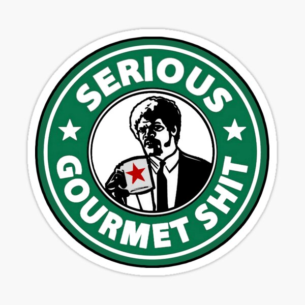 Serious Gourmet Shit Pulp Fiction Sticker