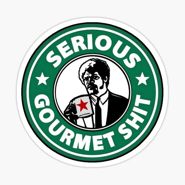 Serious Gourmet Shit Pulp Fiction  Sticker