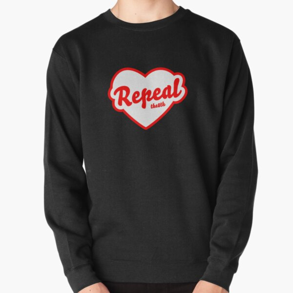 cool love repeal Pullover Sweatshirt